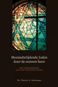 'Messiasbelijdende Joden door de eeuwen heen – Dr. Pieter Siebesma